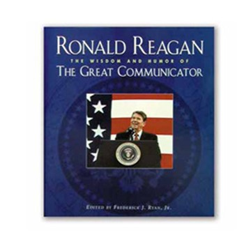 the great communicator ronald reagan This reference combines a critical analysis of ronald reagan's style as a public speaker with a set of selected speeches and an extensive bibliography kurt ritter.