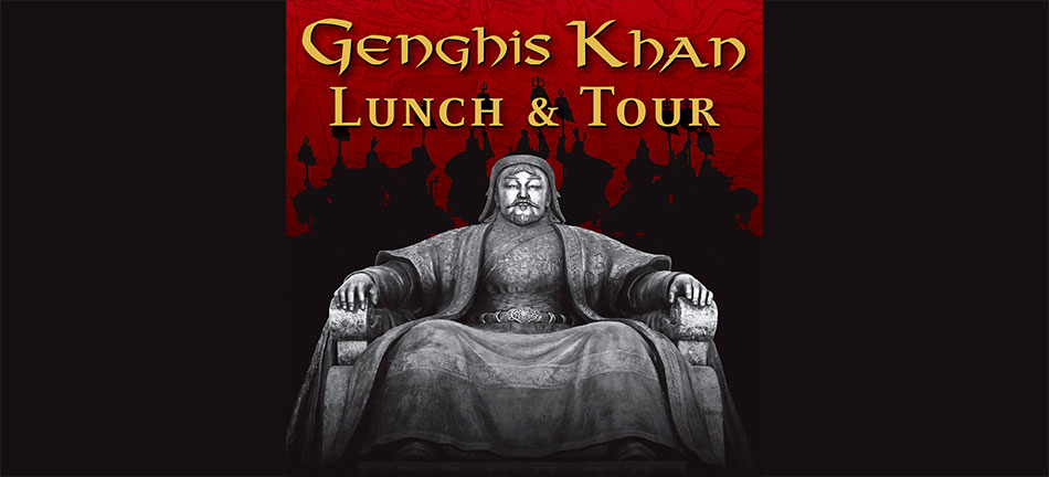 Event - Genghis Khan Lunch and Tour - July