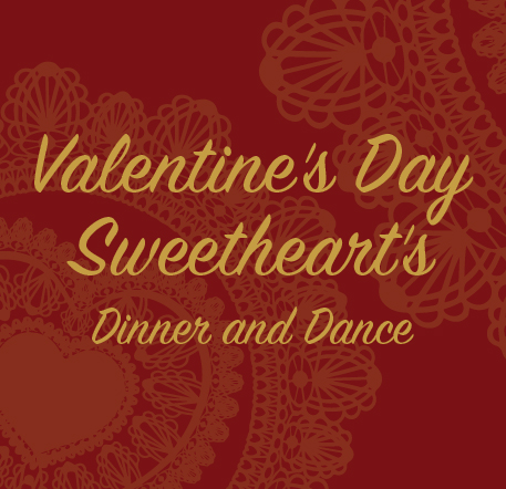 Event - Valentine's Day Sweetheart's Dinner and Dance 2019