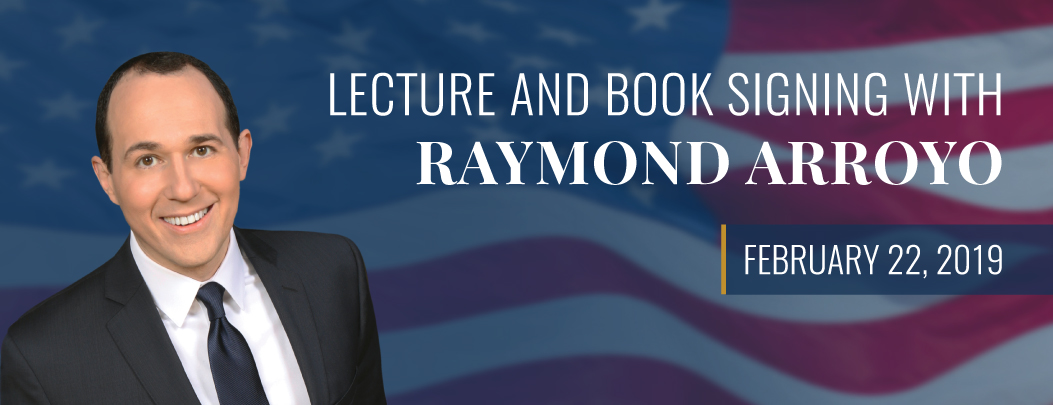 carousel Image - Lecture and Book Signing with Raymond Arroyo
